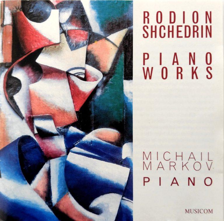 Michail Markov - Rodion Shchedrin - Piano Works album cover